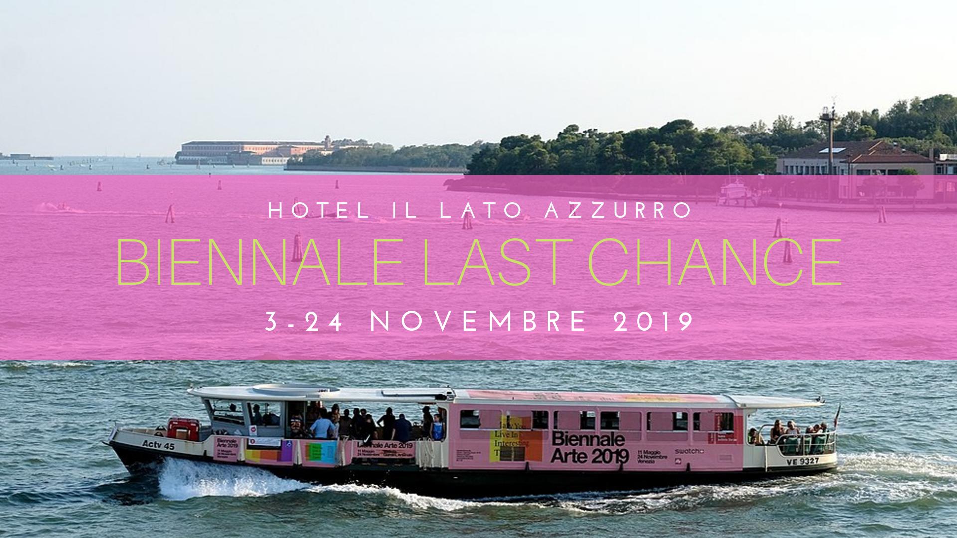 Biennale Last Chance